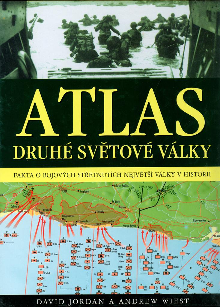 Atlas druhé světové války - Andrew Wiest, David Jordan