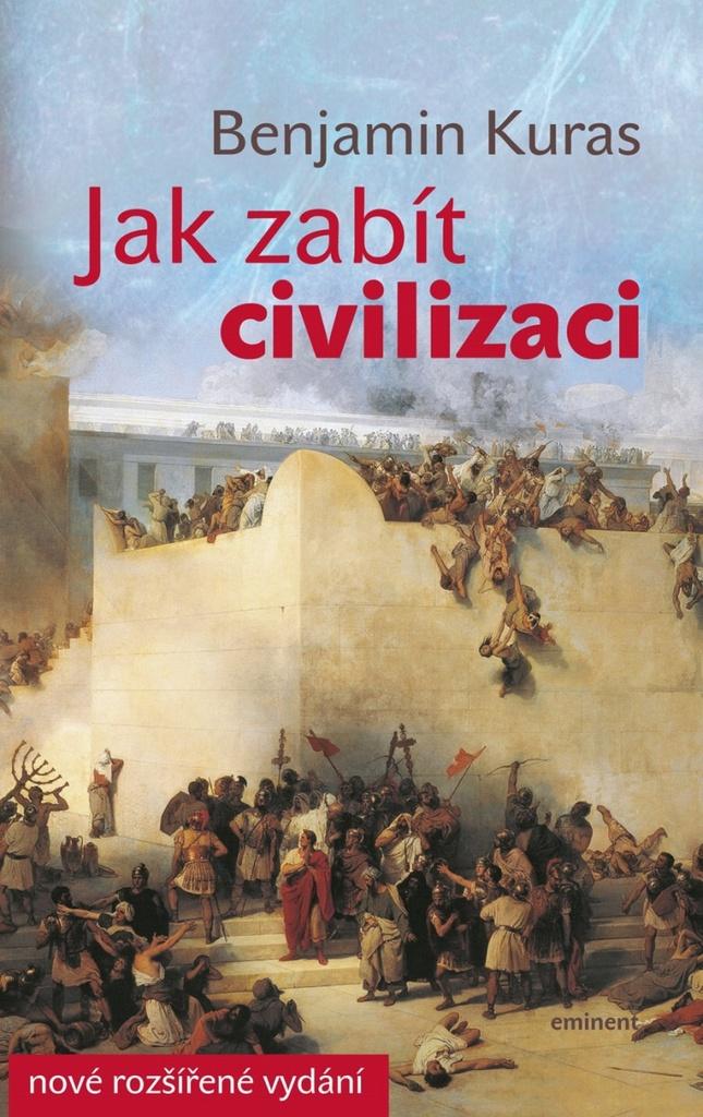 Jak zabít civilizaci - Benjamin Kuras