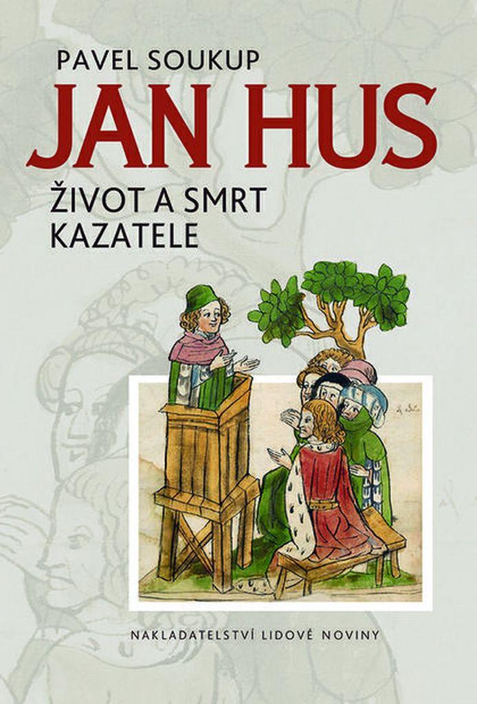 Nakladatelství Lidové noviny Jan Hus - Pavel Soukup