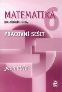 Matematika 6 pro základní školy Geometrie Pracovní sešit