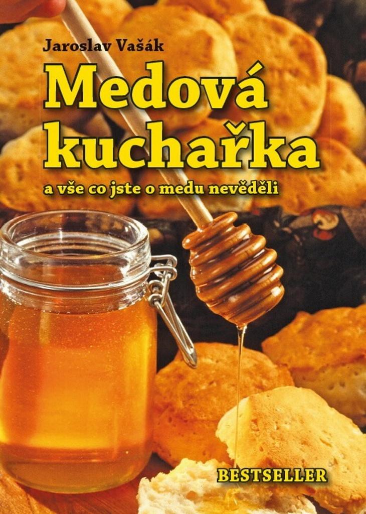 Medová kuchařka - Jaroslav Vašák