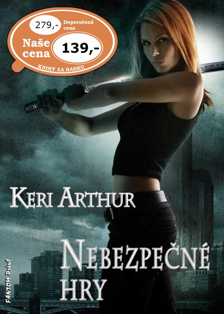 Nebezpečné hry - Keri Arthur