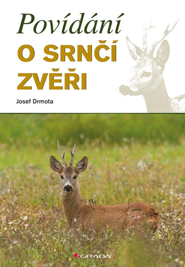 Povídání o srnčí zvěři - Josef Drmota