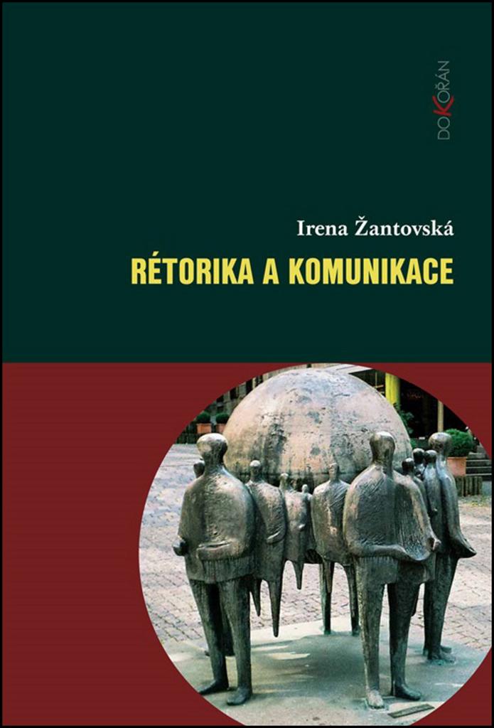 Rétorika a komunikace - Ing. Mgr. Irena Žantovská PhD.
