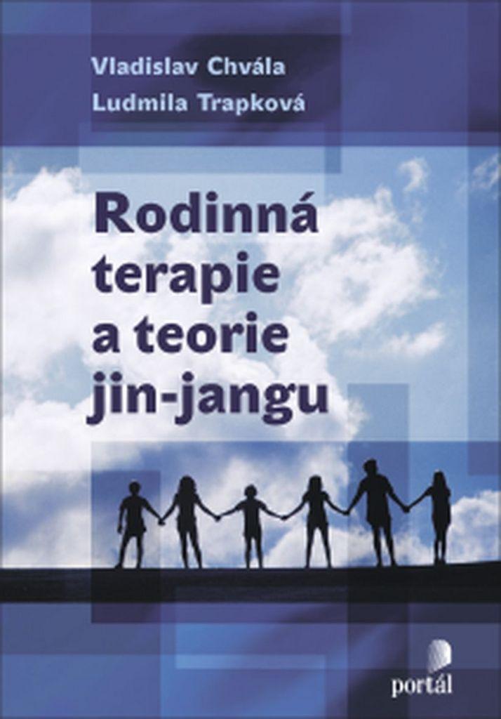 Rodinná terapie a teorie jin-jangu - Ludmila Trapková, Vladislav Chvála