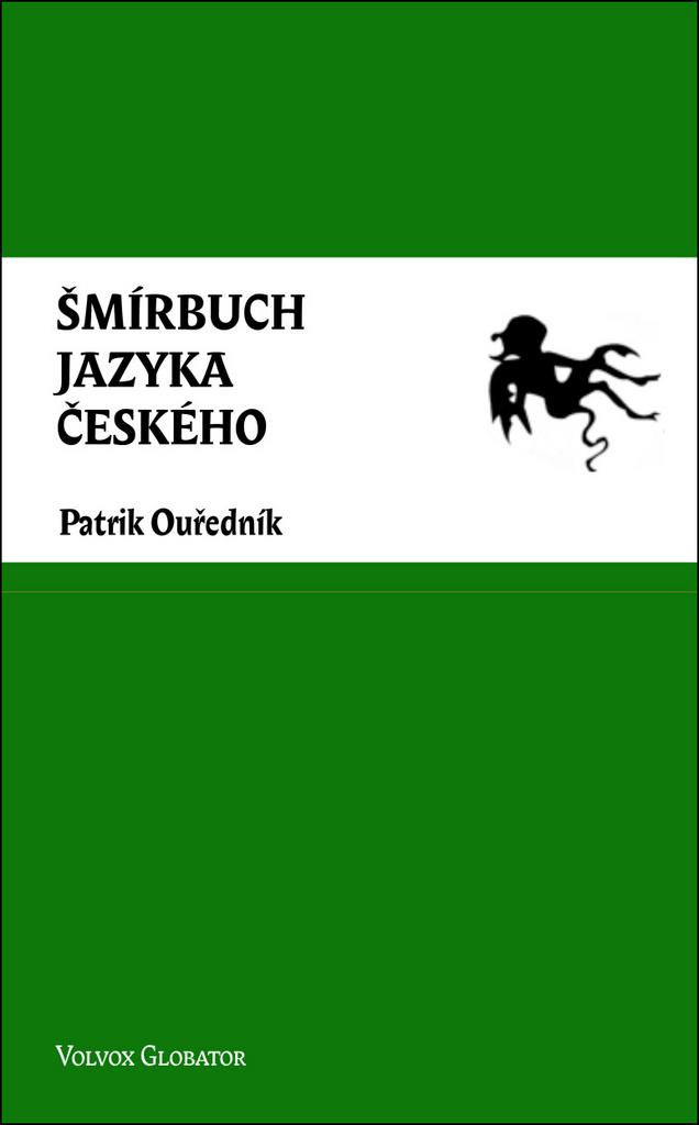 Šmírbuch jazyka českého - Patrik Ouředník