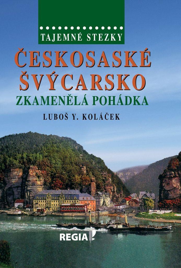Tajemné stezky Českosaské Švýcarsko - Luboš Y. Koláček