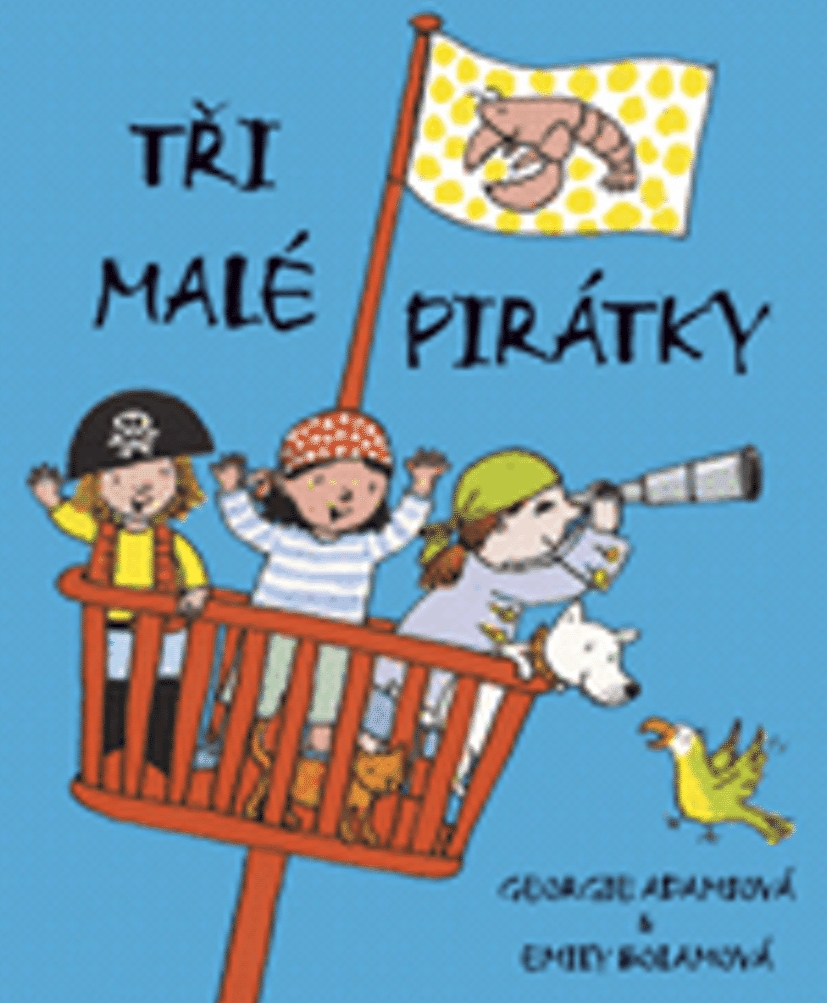 Tři malé pirátky - Georgie Adamsová, Emily Bolamová