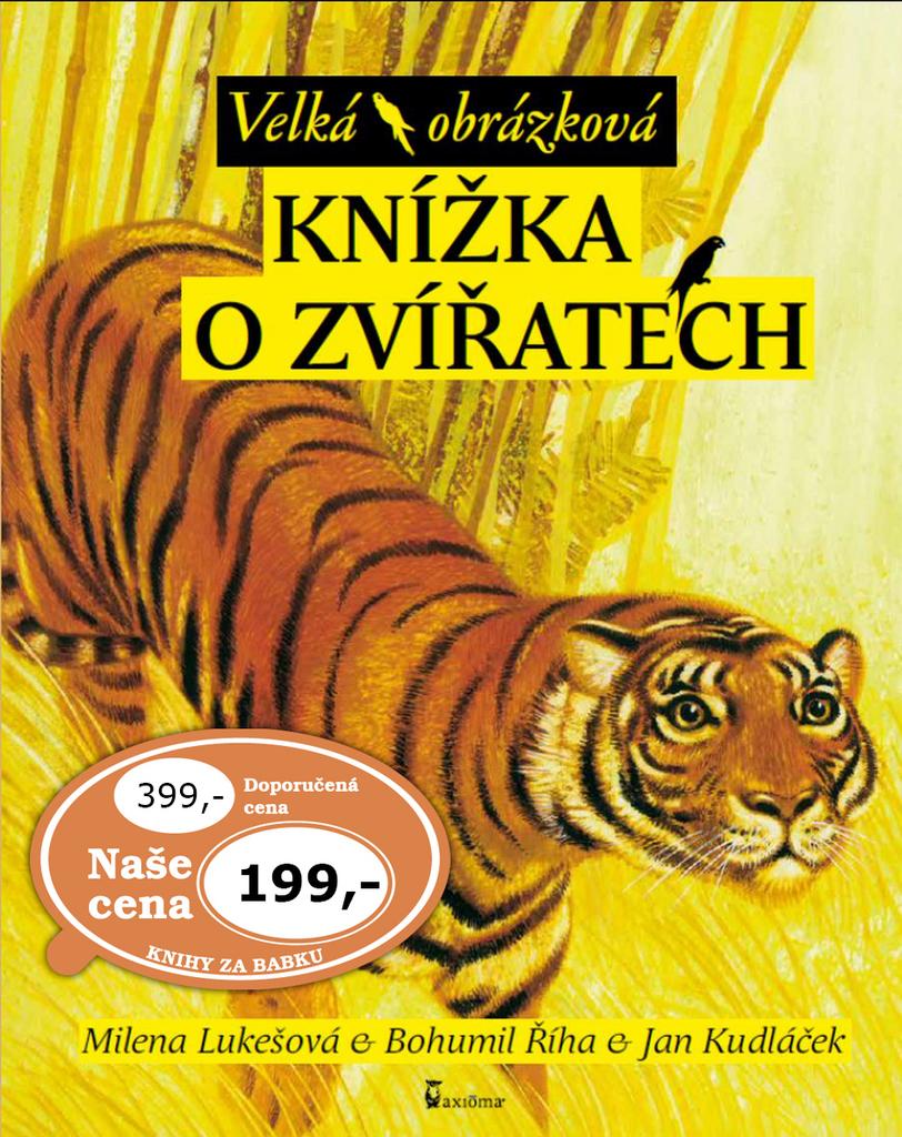 Velká obrázková knížka o zvířatech - Bohumil Říha, Milena Lukešová