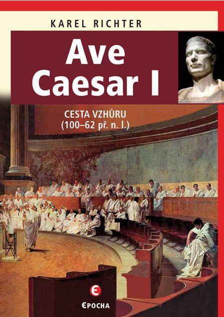 Ave Caesar 1 - Karel Richter