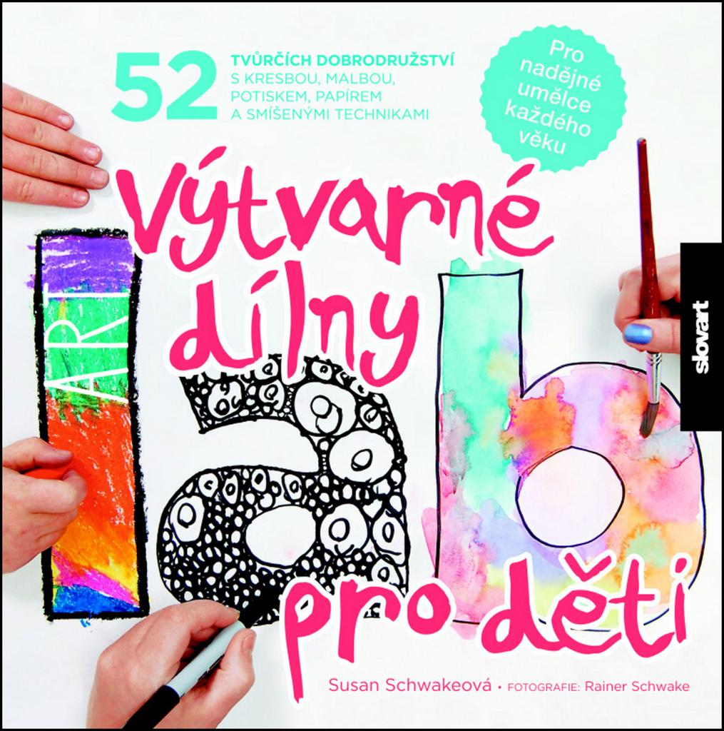Výtvarné dílny pro děti - Susan Schwakeová