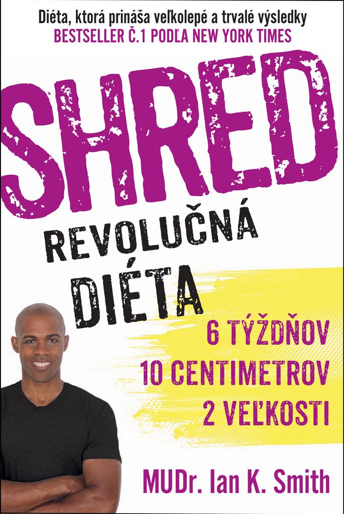 SHRED Revolučná diéta - MUDr. Ian K. Smith