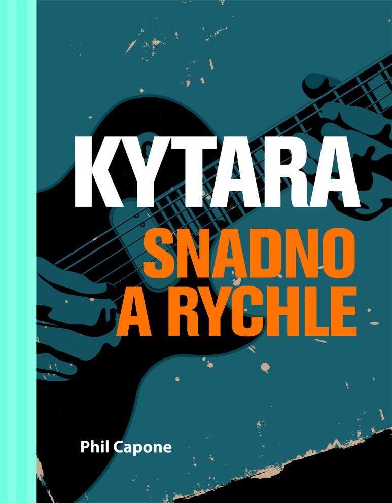 Kytara snadno a rychle - Phil Capone