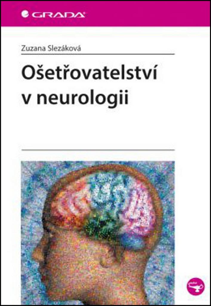 Ošetřovatelství v neurologii - Zuzana Slezáková