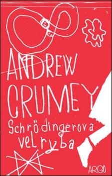 Schrödingerova velryba - Andrew Crumey