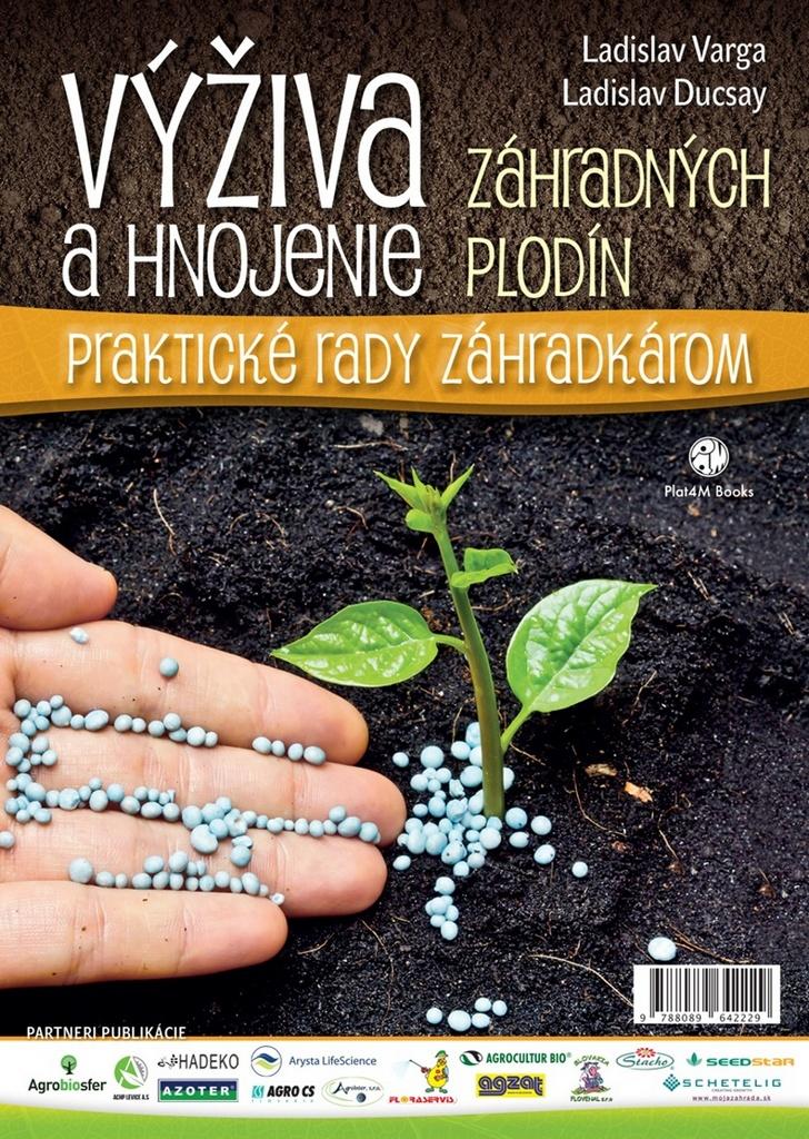 Výživa a hnojenie záhradných plodín - Ladislav Varga, Dr. Ing. Ladislav Ducsay