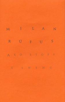 Ako stopy v snehu - Milan Rúfus