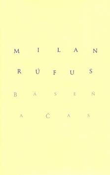 Báseň a čas - Milan Rúfus
