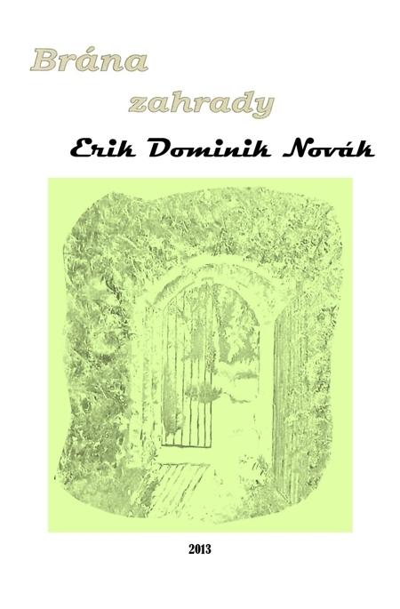 Brána zahrady - Erik Dominik Novák