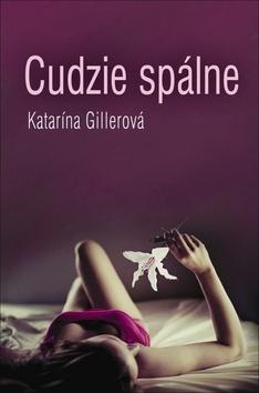 Cudzie spálne - Katarína Gillerová