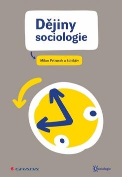 Dějiny sociologie - Milan Petrusek