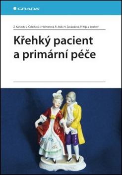 Křehký pacient a primární péče - Iva Holmerová, Libuše Čeledová, Zdeněk Kalvach