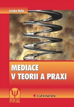 Mediace v teorii a praxi - Lenka Holá