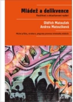 Mládež a delikvence - Andrea Matoušková, Doc. PhDr. Oldřich Matoušek