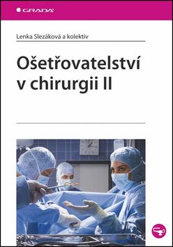 Ošetřovatelství v chirurgii II. - Lenka Slezáková