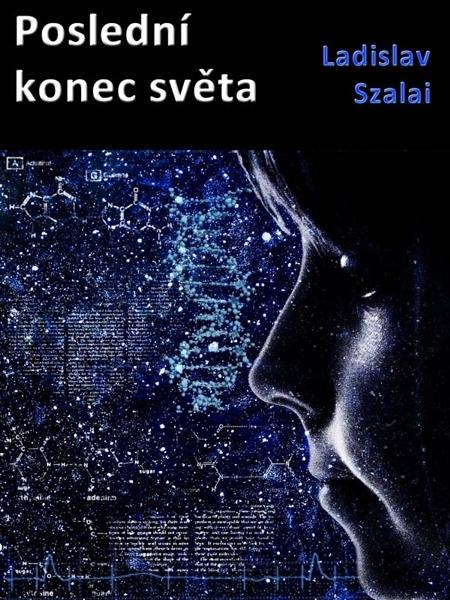 Poslední konec světa - Ladislav Szalai