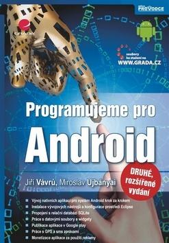 Programujeme pro Android - Miroslav Ujbányai, Jiří Vávrů