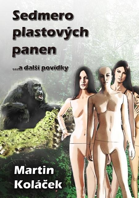 Sedmero plastových panen - Martin Koláček