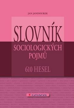 Slovník sociologických pojmů - Jan Jandourek