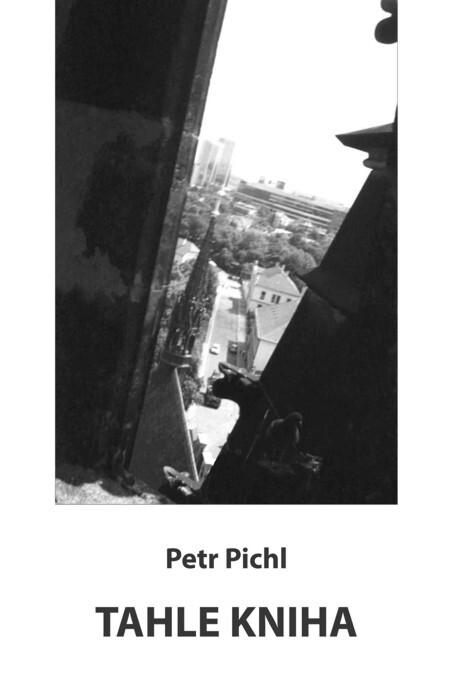 Tahle kniha - Petr Pichl