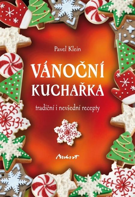 Vánoční kuchařka - tradiční i nevšední r - Pavel Klein
