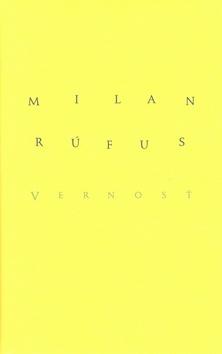 Vernosť - Milan Rúfus