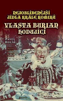 Vlasta Burian hodující - Václav Junek, Luboš Lidický, Pavel Holík