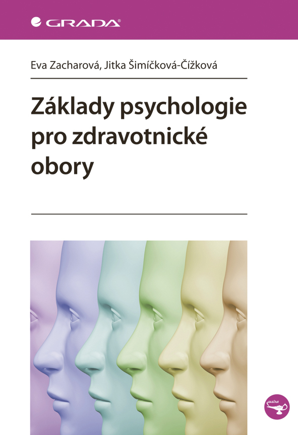 Základy psychologie pro zdravotnické obory - Eva Zacharová, Jitka Šimčíková-Čížková, Jitka Šimíčková-Čížková