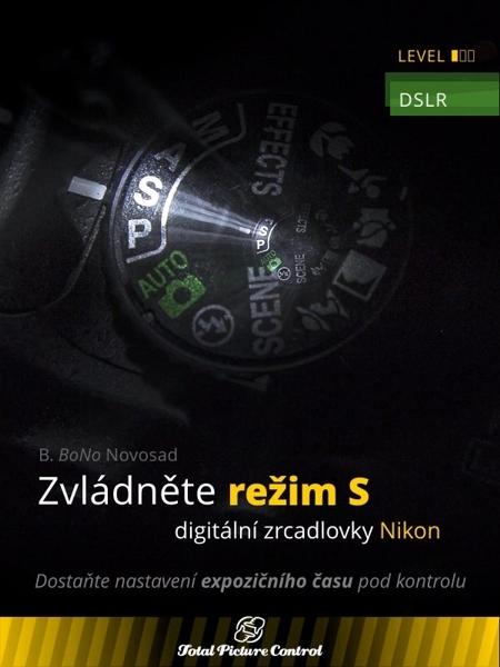 Zvládněte režim S digitální zrcadlovky N - B. BoNo Novosad