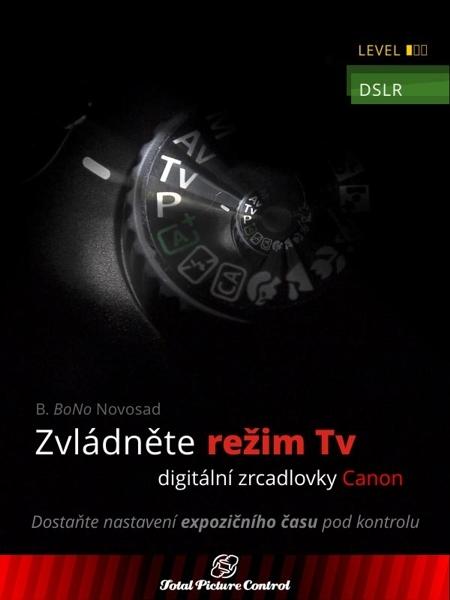 Zvládněte režim Tv digitální zrcadlovky - B. BoNo Novosad