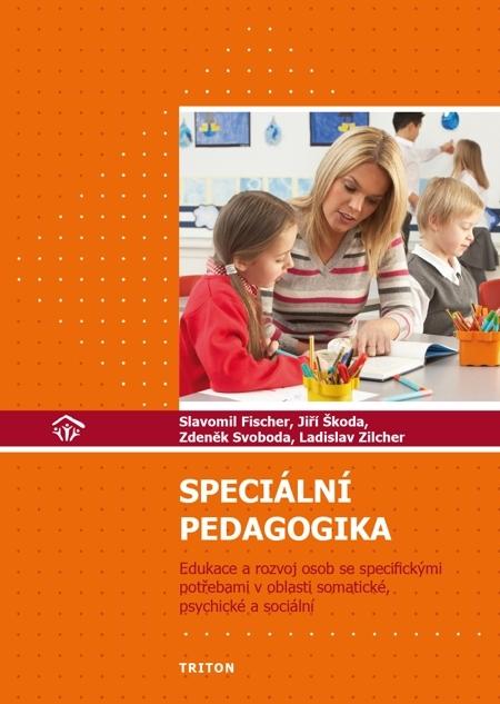 Speciální pedagogika - Slavomil Fischer, Jiří Škoda, Zdenek Svoboda, Ladislav Zilcher