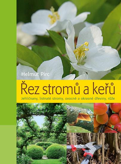 Řez stromů a keřů - Helmut Pirc