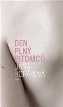 Den plný pitomců - Daňa Horáková