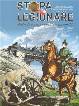 Stopa legionáře 1914-2014 - Zdeněk Ležák, Michal Kocián