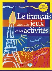 Obrázok Le francais avec...des jeux et des activités Niveau pré-interm.
