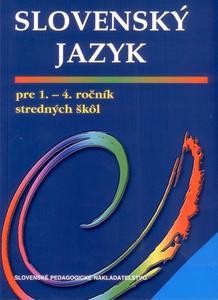 Obrázok Slovenský jazyk pre 1.- 4. ročník stredných škôl