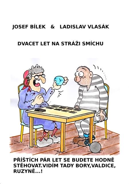 Dvacet let na stráži smíchu - Josef Bílek, Ladislav Vlasák