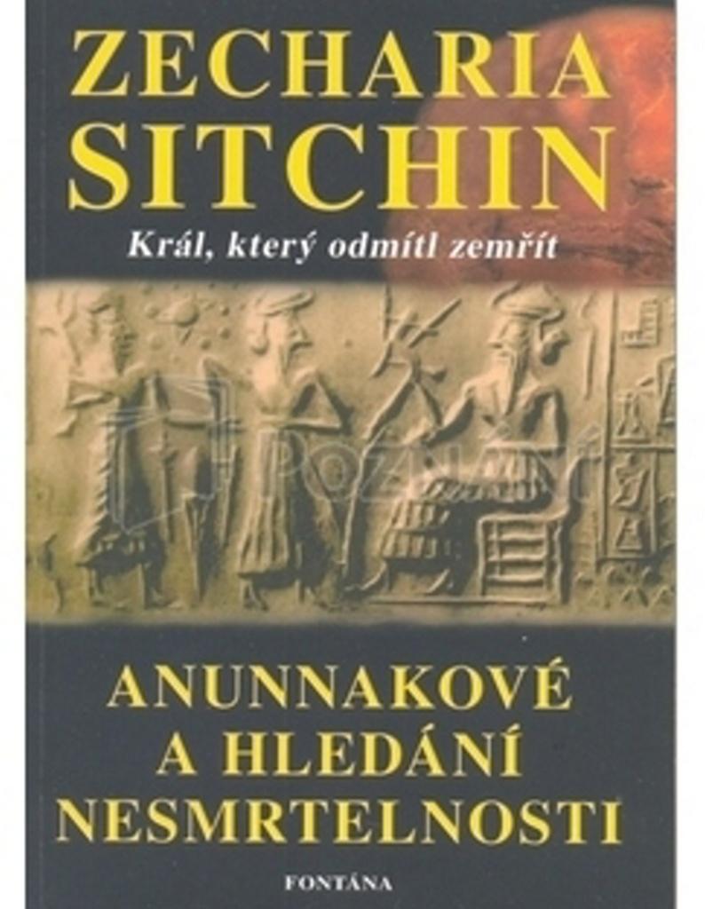 Anunnakové a hledání nesmrtelnosti - Zecharia Sitchin