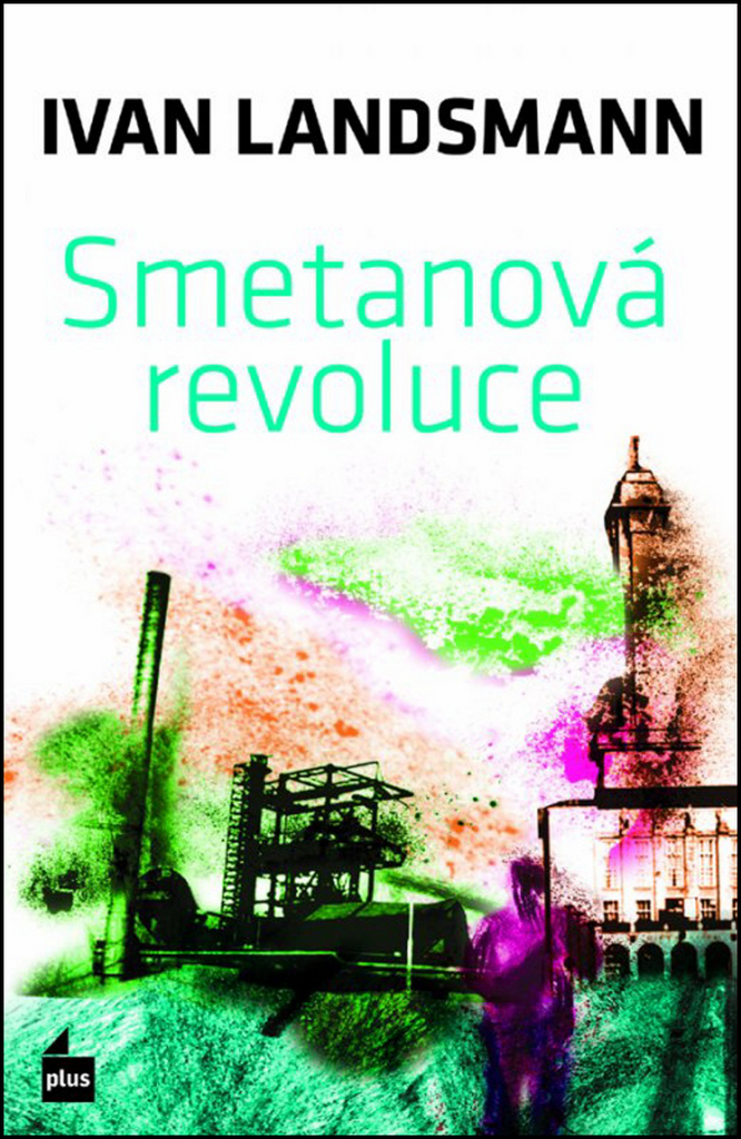 Smetanová revoluce - Ivan Landsmann