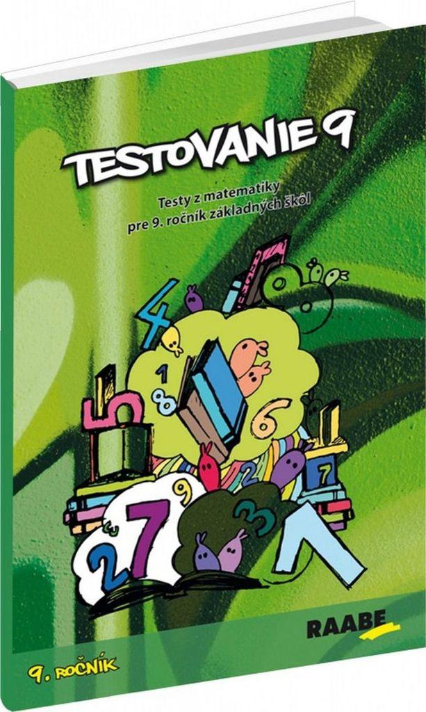Testovanie 9 Testy z matematiky pre 9. ročník základných škol - PaedDr. ThDr. Ing. Terézia Žigová PhD., Mgr. Pavol Kelecsényi